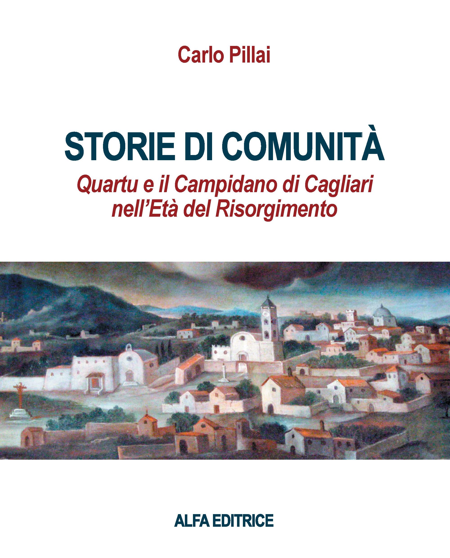 Storie di comunità - Quartu e il Campidano di Cagliari nell'Età del Risorgimento